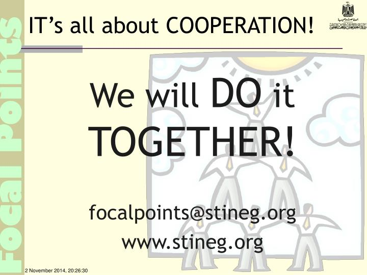 IT's all about COOPERATION!