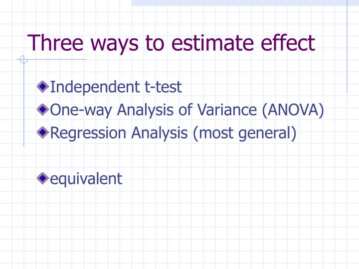 Three ways to estimate effect