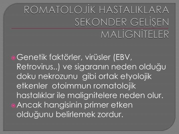 ROMATOLOJİK HASTALIKLARA SEKONDER GELİŞEN MALİGNİTELER