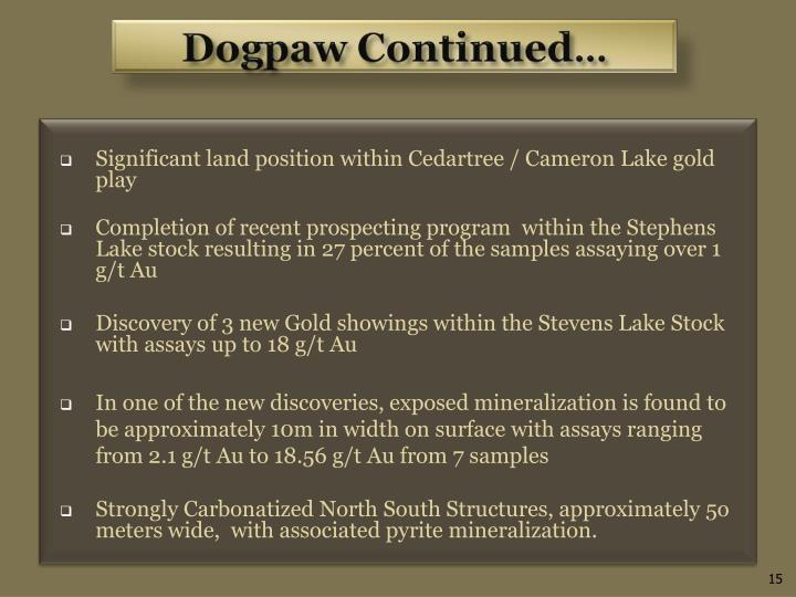 Significant land position within Cedartree / Cameron Lake gold play