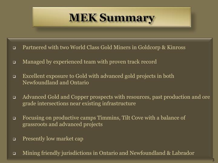 Partnered with two World Class Gold Miners in Goldcorp & Kinross