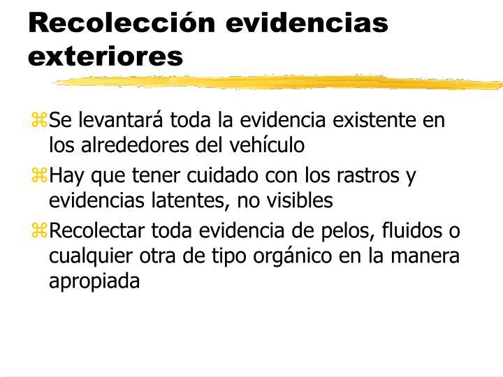 Recolección evidencias exteriores