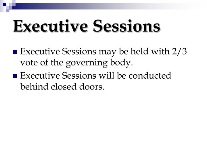 Executive Sessions