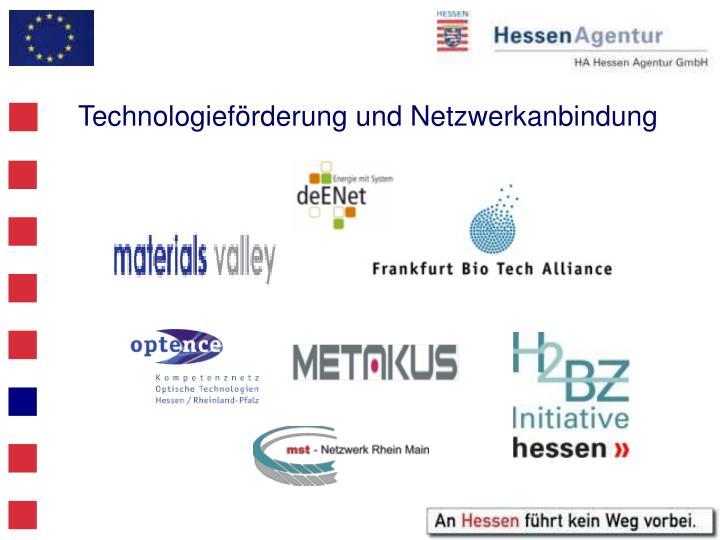 Technologieförderung und Netzwerkanbindung