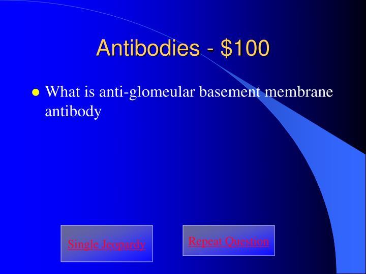 Antibodies - $100