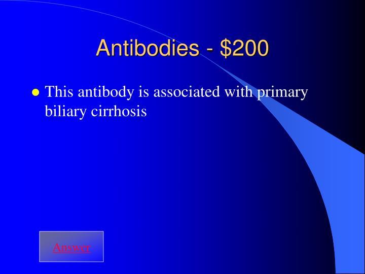 Antibodies - $200