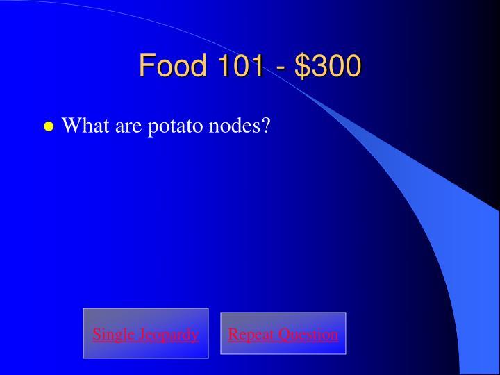 Food 101 - $300