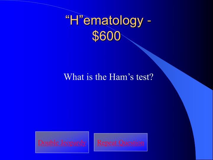 """H""ematology -"
