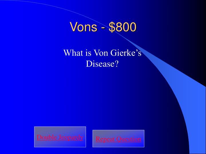 Vons - $800