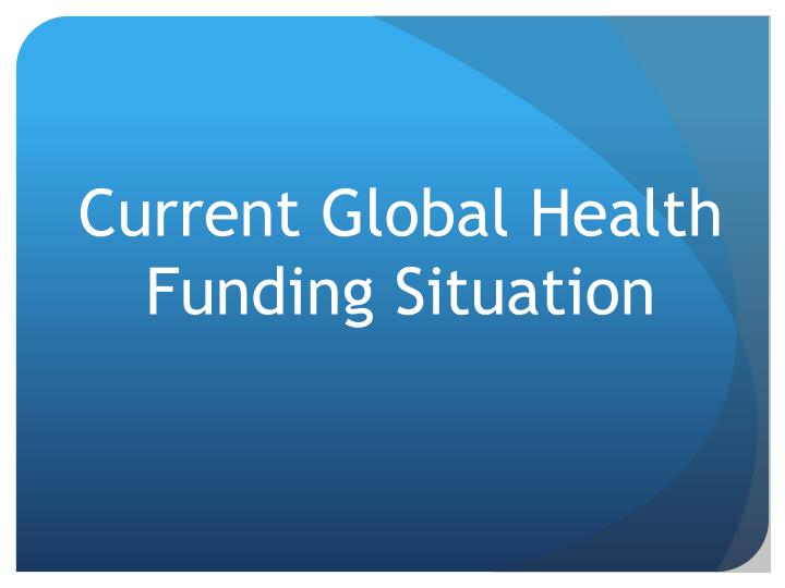 Current Global Health Funding Situation