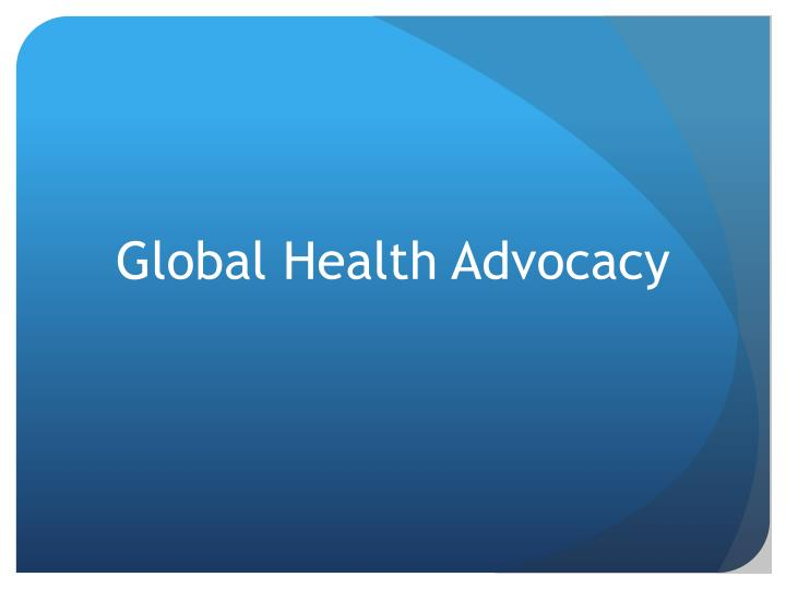 Global Health Advocacy
