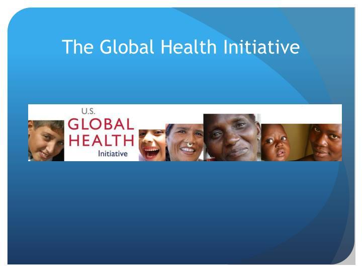 The Global Health Initiative
