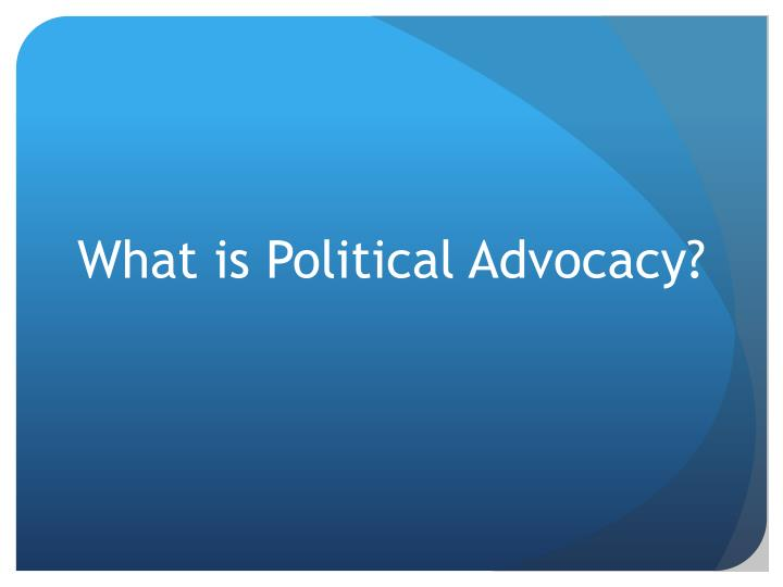 What is Political Advocacy?