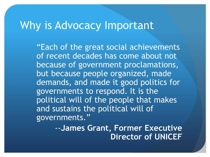Why is Advocacy Important