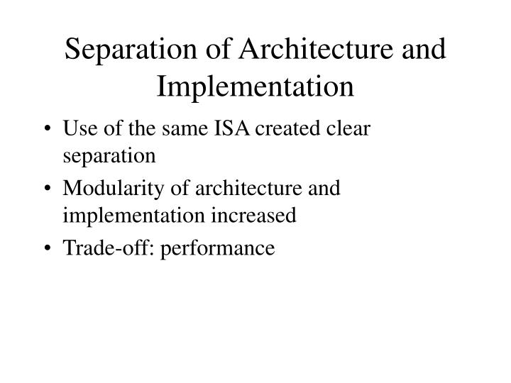 Separation of Architecture and Implementation