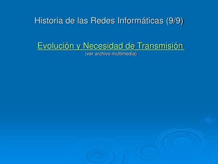 Historia de las Redes Informáticas (9/9)