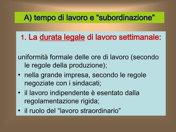 """A) tempo di lavoro e """"subordinazione"""""""