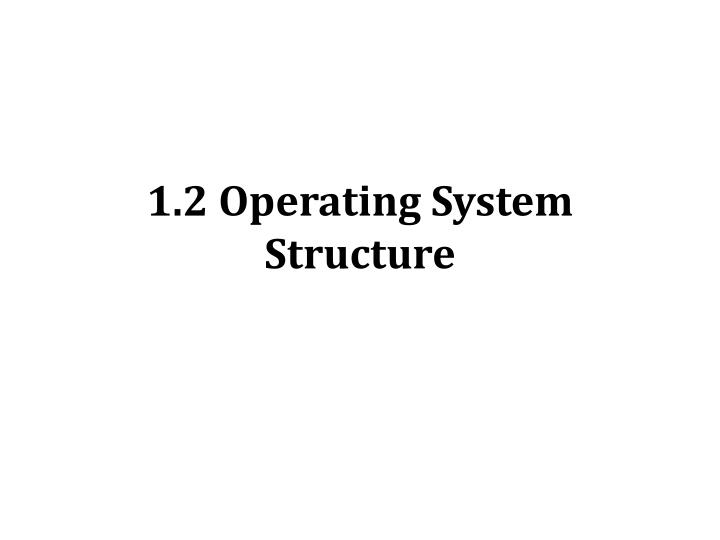 1 2 operating system structure