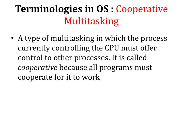 Terminologies in OS :