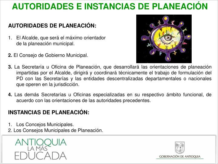 AUTORIDADES E INSTANCIAS DE PLANEACIÓN