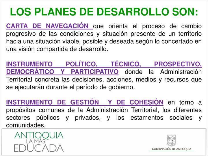 LOS PLANES DE DESARROLLO SON: