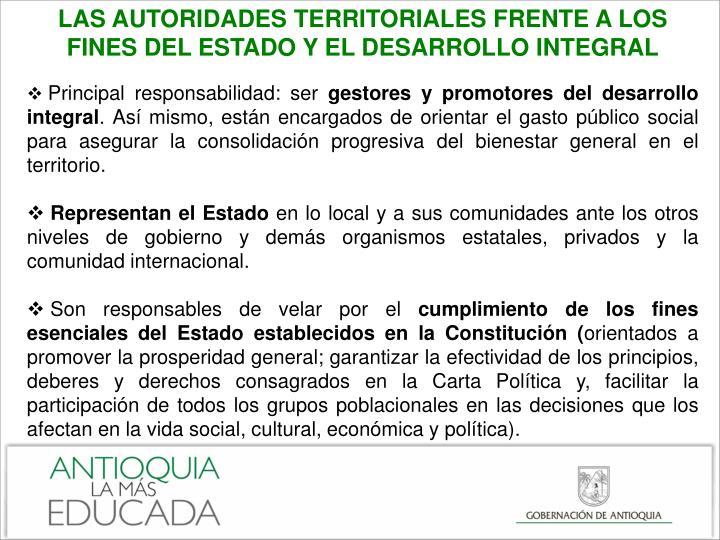 LAS AUTORIDADES TERRITORIALES FRENTE A LOS FINES DEL ESTADO Y EL DESARROLLO INTEGRAL