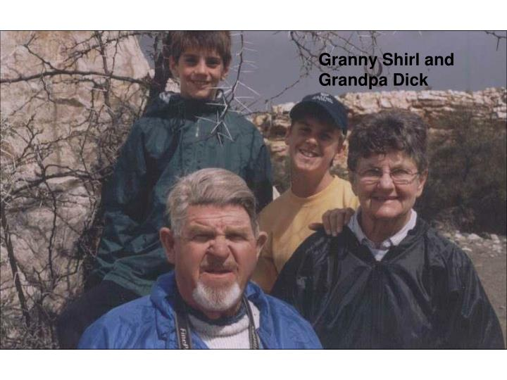 Granny Shirl and Grandpa Dick