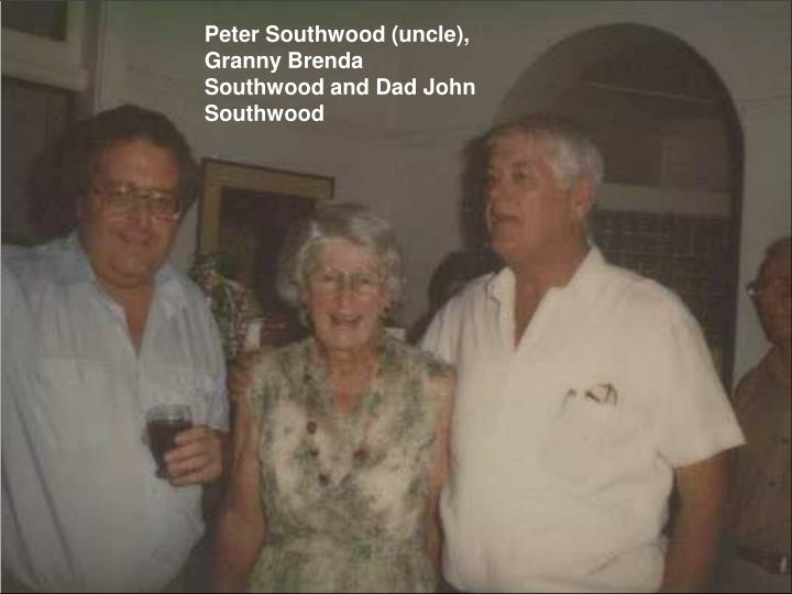 Peter Southwood (uncle), Granny Brenda Southwood and Dad John Southwood