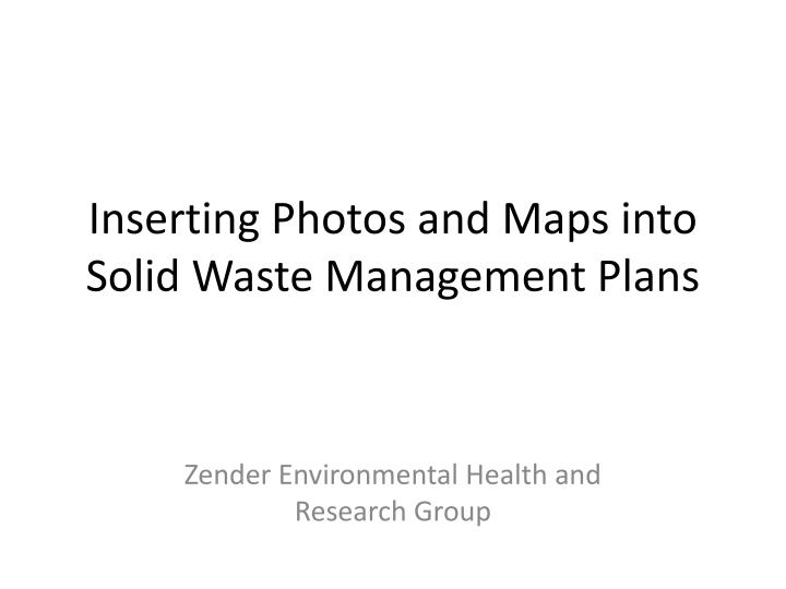 Inserting Photos and Maps into Solid Waste Management Plans