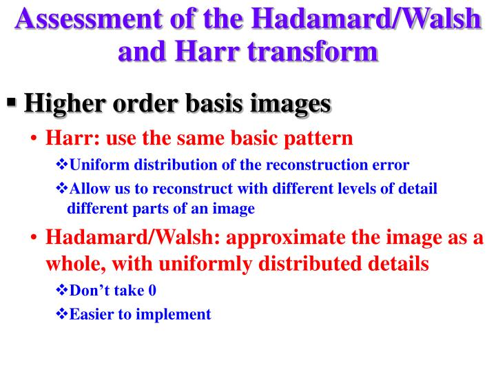 Assessment of the Hadamard/Walsh and Harr transform