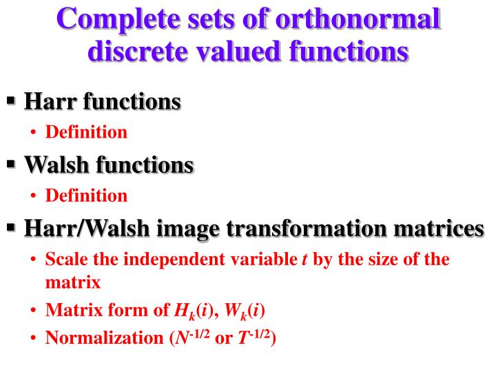 Complete sets of orthonormal discrete valued functions