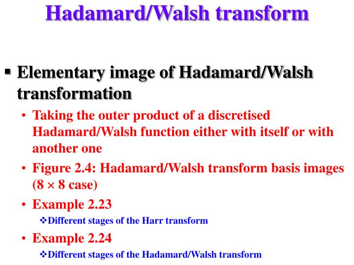 Hadamard/Walsh transform