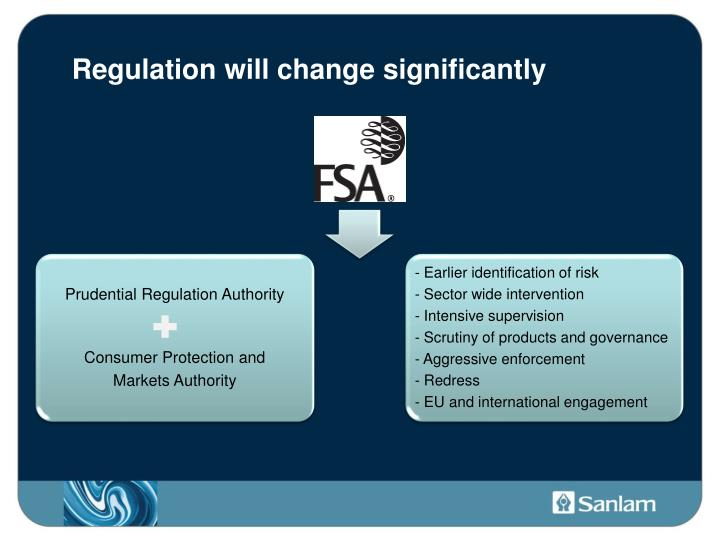 Regulation will change significantly