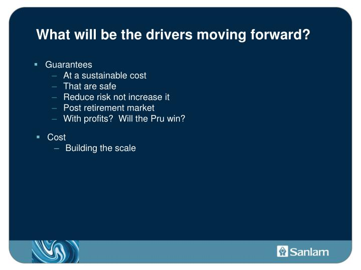 What will be the drivers moving forward?