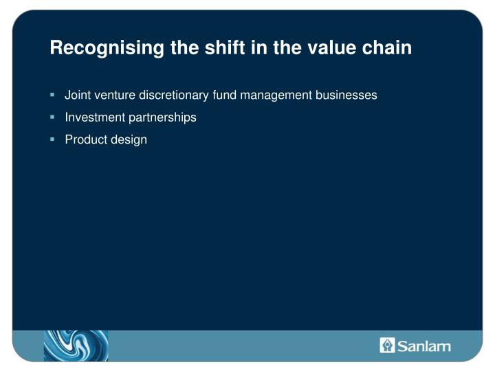 Recognising the shift in the value chain