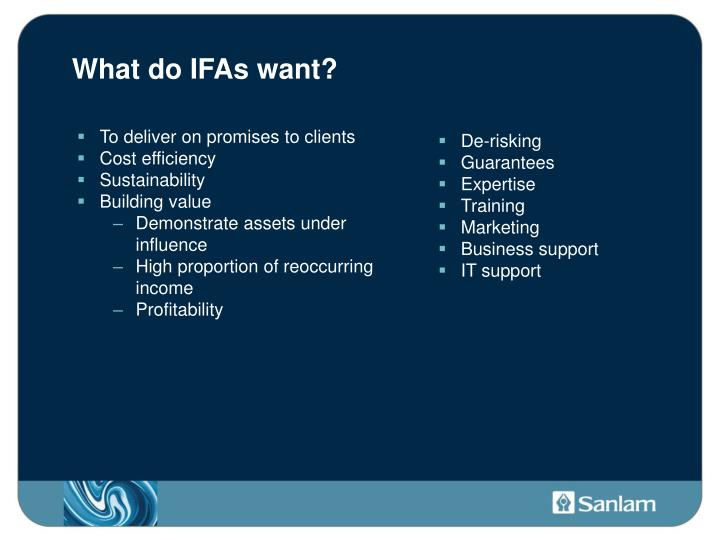 What do IFAs want?