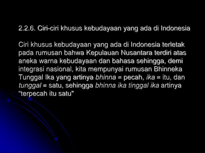 2.2.6. Ciri-ciri khusus kebudayaan yang ada di Indonesia