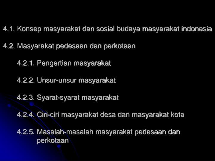 4.1. Konsep masyarakat dan sosial budaya masyarakat indonesia