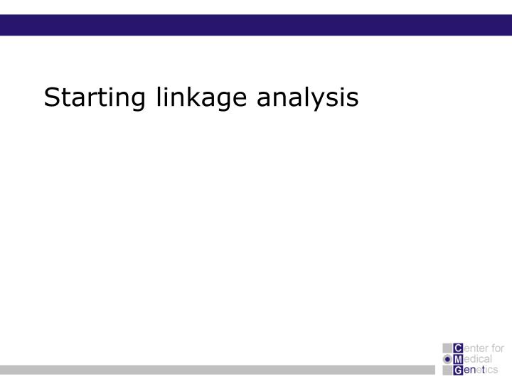 Starting linkage analysis