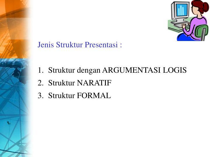 Jenis Struktur Presentasi :