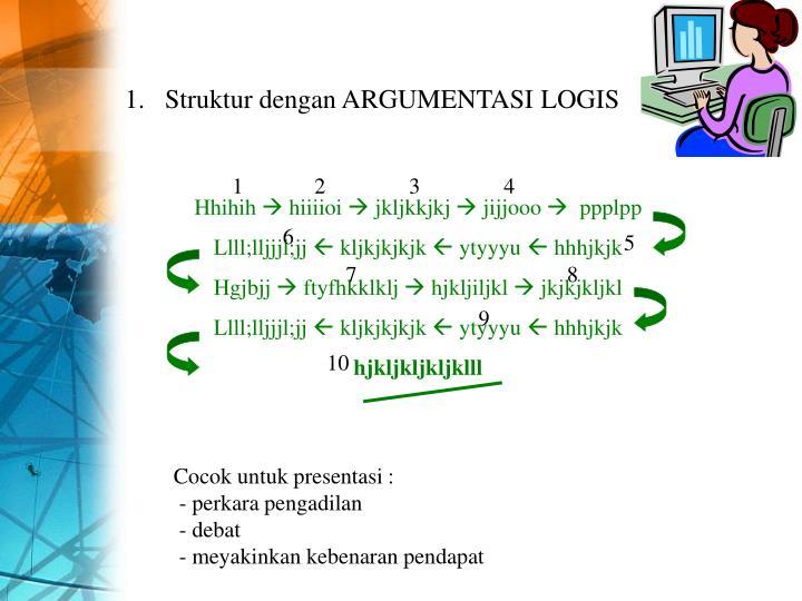 Struktur dengan ARGUMENTASI LOGIS
