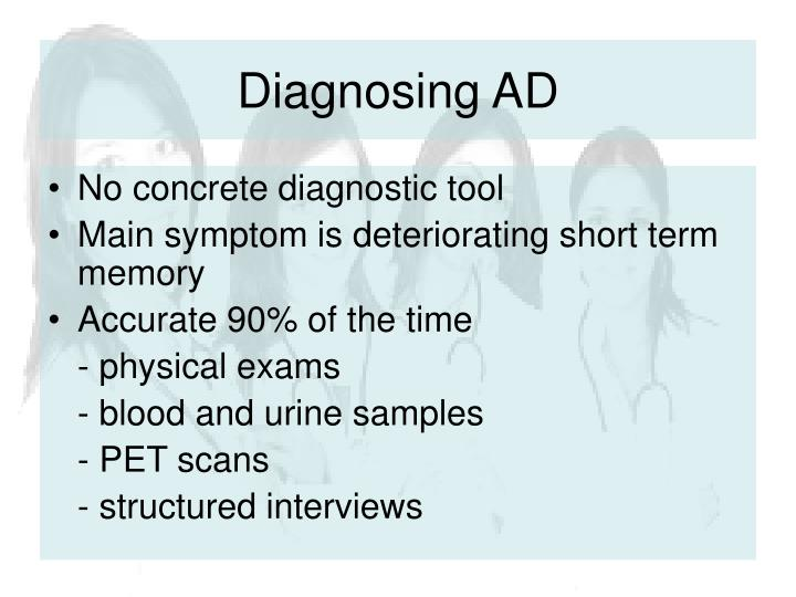 Diagnosing AD