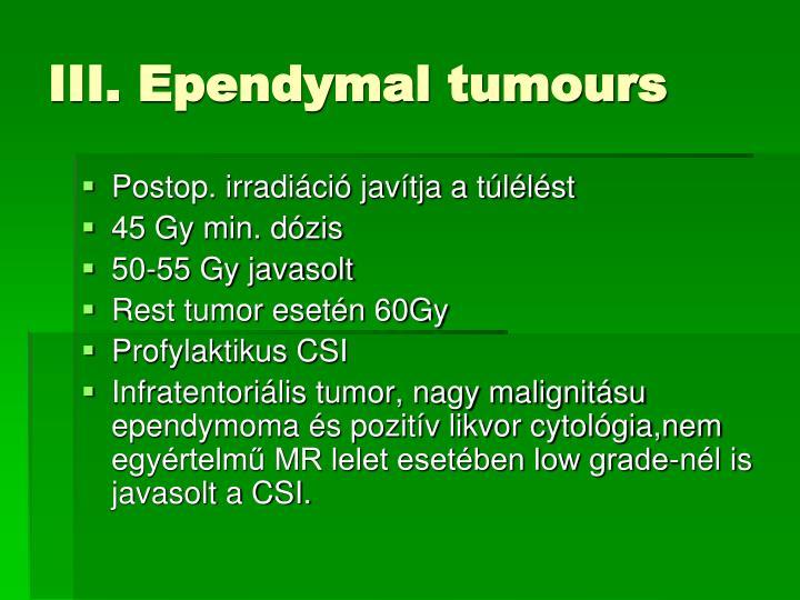 III. Ependymal tumours