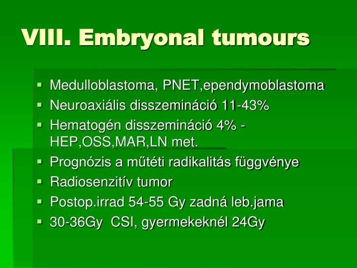 VIII. Embryonal tumours