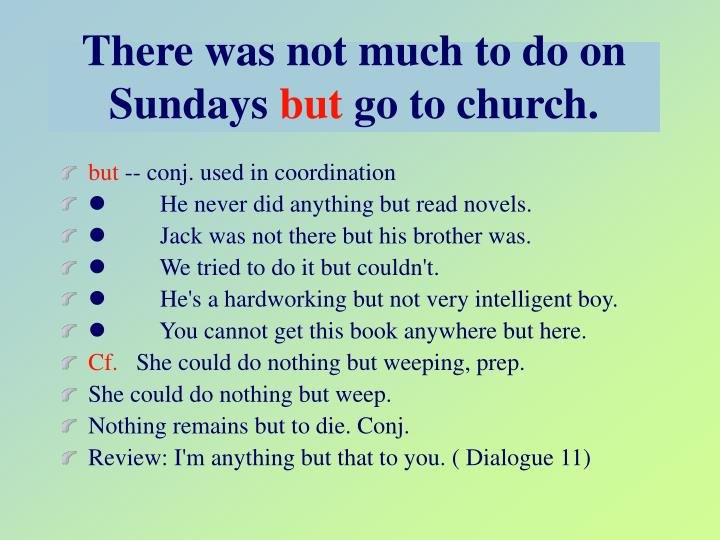 There was not much to do on Sundays