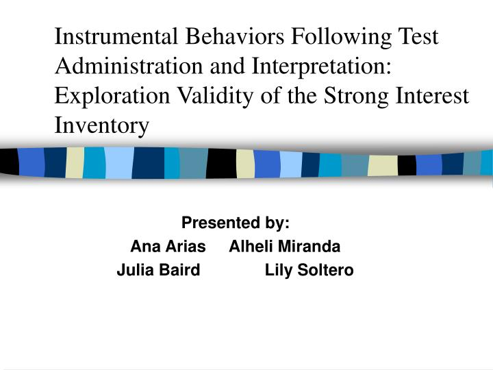 Instrumental Behaviors Following Test Administration and Interpretation: Exploration Validity of the...