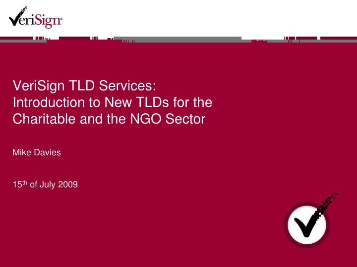 Verisign tld services introduction to new tlds for the charitable and the ngo sector
