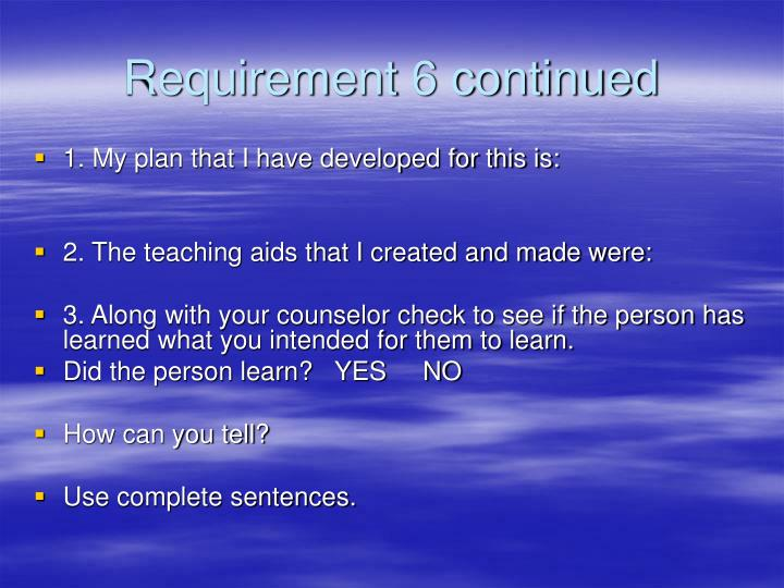 Requirement 6 continued