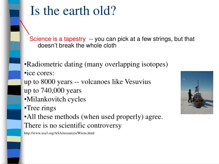 Is the earth old?