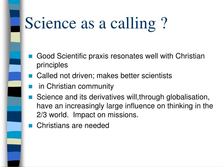 Science as a calling ?